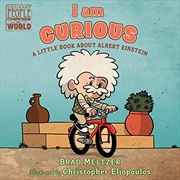 I Am Curious: A Little Book About Albert Einstein (ordinary People Change The World) | Board Book