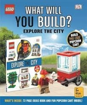 Lego (r) What Will You Build?: Explore The City | Paperback Book