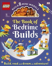 The Lego Book Of Bedtime Builds: With Bricks To Build 8 Mini Models   Hardback Book