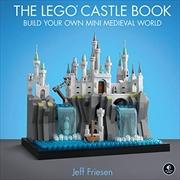 The LEGO Castle Book   Hardback Book
