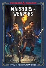 Warriors & Weapons (Dungeons & Dragons) | Hardback Book