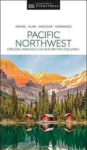 DK Eyewitness Pacific Northwest: Oregon, Washington and British Columbia   Paperback Book