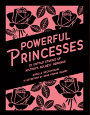 Powerful Princesses: 10 Untold | Hardback Book