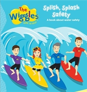 Splish Splash Safety - The Wiggles: Here To Help | Board Book