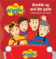 Buckle Up And Be Safe - A book about road safety | Board Book