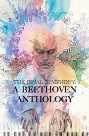 Final Symphony : A Beethoven Anthology | Paperback Book