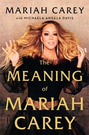 Meaning Of Mariah Carey, The | Hardback Book