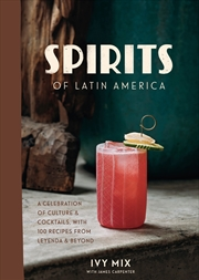 Spirits Of Latin America | Hardback Book