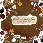 Pickin On Miranda Lambert: Giving Up On Love | CD