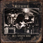 Nils Lofgren Band - Weathered | CD