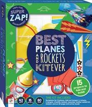 Super Zap! Best Planes & Rockets Kit Ever | Merchandise