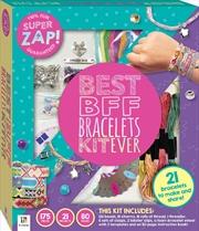 Super Zap! Best BFF Bracelets Kit Ever | Merchandise