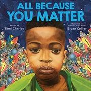 All Because You Matter | Hardback Book