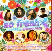 So Fresh - Hits Of Spring 2020 | CD