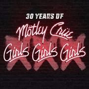 30 Years Of Girls Girls Girls | CD