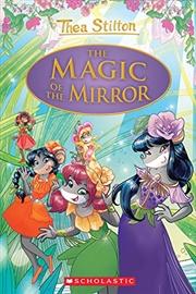 The Magic of the Mirror (Thea Stilton: Special Edition #9) | Hardback Book