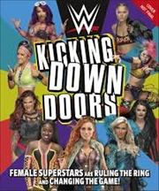 WWE Kicking Down Doors | Hardback Book