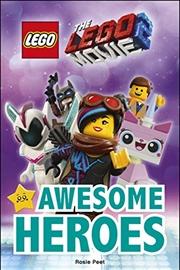 LEGO (R) MOVIE 2 (TM) Awesome Heroes | Hardback Book