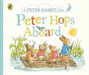 Peter Rabbit Tales - Peter Hops Aboard | Board Book