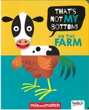 It's Not My Bottom! On The Farm | Hardback Book