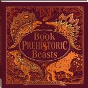 Book Of Prehistoric Beasts | Colouring Book