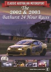 Classic Australian Motorsport - Bathurst 24-Hour Race 2002 and 2003 | DVD