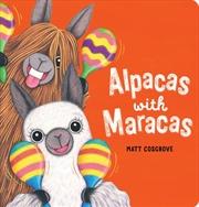 Alpacas With Maracas Board Book | Board Book