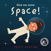 Give Me Some Space! | Hardback Book