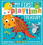 My First Playtime Treasury: Never Touch A Dinosaur! And Other Fun Stories | Hardback Book