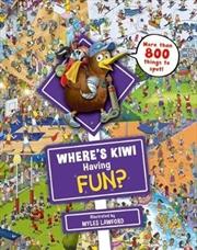 Where's Kiwi Having Fun? | Hardback Book