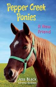 Pepper Creek Ponies #1: A New Friend | Paperback Book