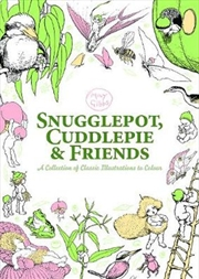 Snugglepot, Cuddlepie And Friends: A Collecton Of Classic Illustrations To Colour | Paperback Book