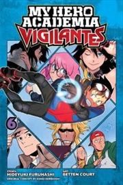 My Hero Academia: Vigilantes, Vol. 6 (6) | Paperback Book