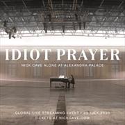 Idiot Prayer - Nick Cave Alone at Alexandra Palace | Vinyl