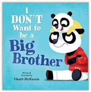 I Don't Want To Be A Big Brother | Hardback Book