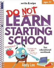 Write & Wipe - Do Not Learn Starting School | Spiral Bound