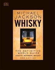 Whisky: The Definitive World Guide : Scotch, Bourbon, Whiskey, New Edition   Hardback Book
