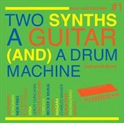 Two Synths A Guitar A Drum Machine Vol.1 - Coloured Vinyl | Vinyl