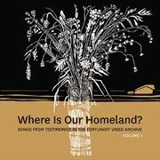Where Is Our Homeland - Songs From Testimonies | Vinyl