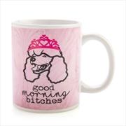 Good Morning B*tches Rude Mug | Merchandise