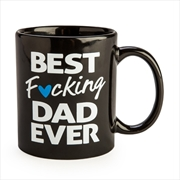 Best F*cking Dad Ever Rude Mug | Merchandise
