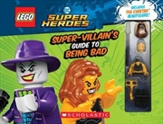 LEGO DC Super Heroes: The Super-Villain's Guide to Being Bad   Hardback Book