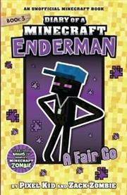 Diary Of A Minecraft Enderman #3: A Fair Go | Paperback Book