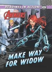 Marvel Heroines In Action: Make Way For Widow | Hardback Book