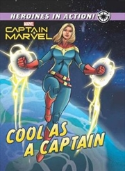 Marvel Heroines In Action: Cool As A Captain | Hardback Book