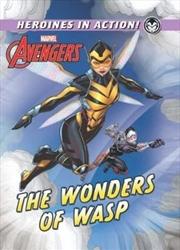 Marvel Heroines In Action: The Wonders Of Wasp | Hardback Book