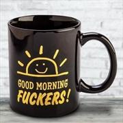 Good Morning Fuckers Rude Mug | Merchandise