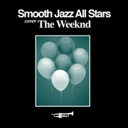 Smooth Jazz Tribute To The Weeknd | CD