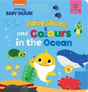 Baby Shark - Colours In The Ocean | Board Book