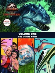 Camp Cretaceous Volume One - The Deluxe Junior Novelisation (Universal: Jurassic World) | Paperback Book
